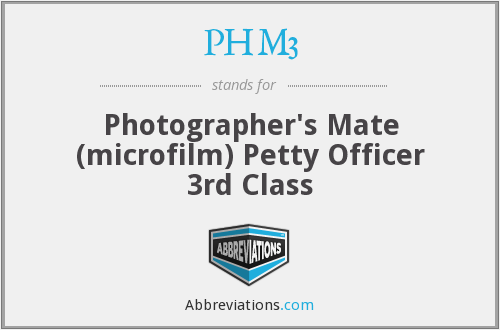 PHM3 - Photographer's Mate (microfilm) Petty Officer 3rd Class