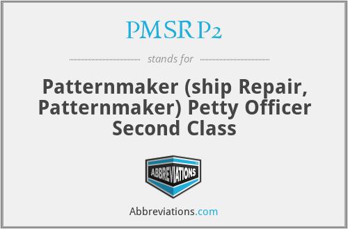 PMSRP2 - Patternmaker (ship Repair, Patternmaker) Petty Officer Second Class