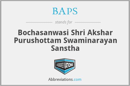 BAPS - Bochasanwasi Shri Akshar Purushottam Swaminarayan Sanstha