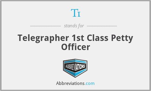 T1 - Telegrapher 1st Class Petty Officer