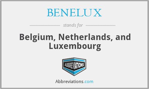 BENELUX - Belgium, Netherlands, and Luxembourg