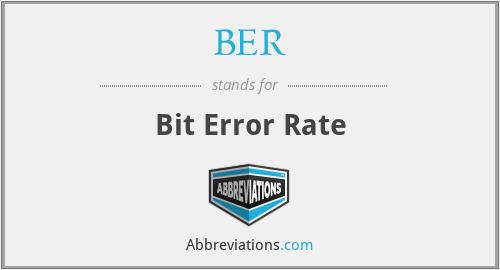 BER - Bit Error Rate