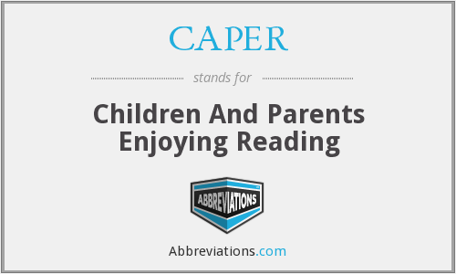 CAPER - Children And Parents Enjoying Reading