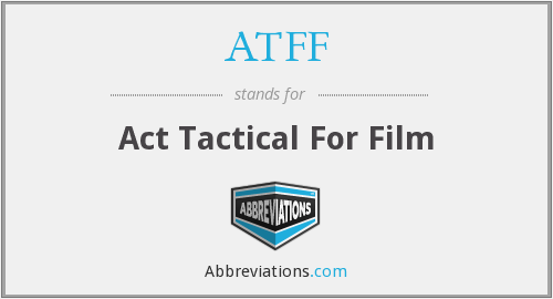 ATFF - Act Tactical For Film