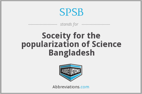 SPSB - Soceity for the popularization of Science Bangladesh