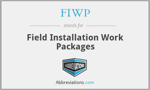 FIWP - Field Installation Work Packages
