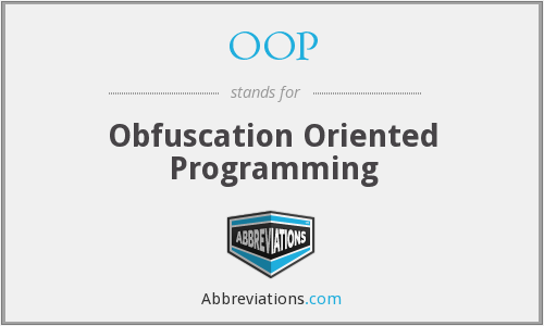 OOP - Obfuscation Oriented Programming