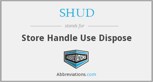 SHUD - Store Handle Use Dispose