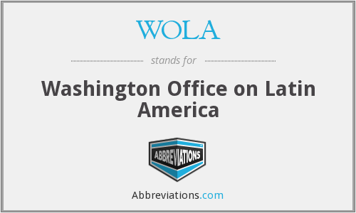 What does WOLA stand for?