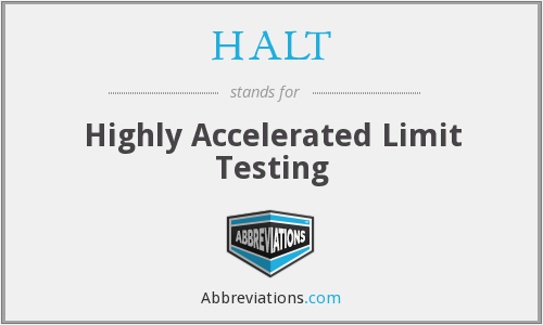 HALT - Highly Accelerated Limit Testing