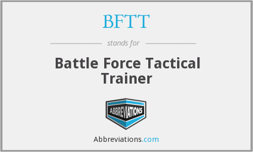 What does BFTT stand for?