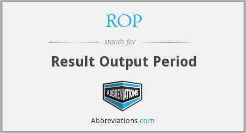 ROP - Result Output Period
