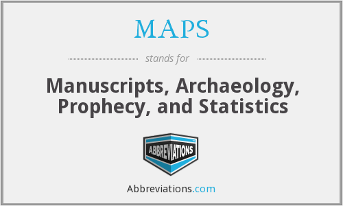 MAPS - Manuscripts, Archaeology, Prophecy, and Statistics