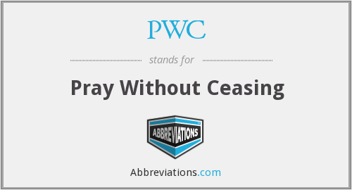 PWC - Pray Without Ceasing