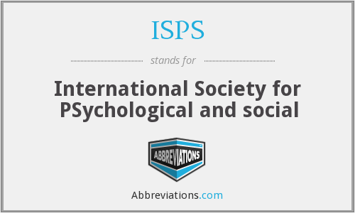 ISPS - International Society for PSychological and social