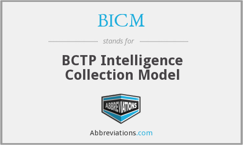 BICM - BCTP Intelligence Collection Model