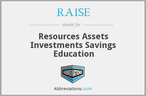 RAISE - Resources Assets Investments Savings Education