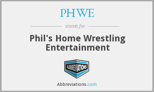 PHWE - Phil's Home Wrestling Entertainment