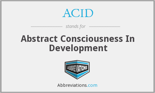 ACID - Abstract Consciousness In Development