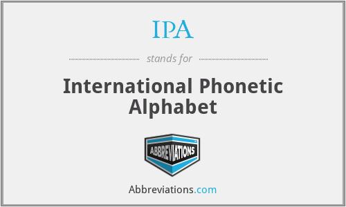 IPA - International Phonetic Alphabet