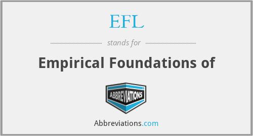 EFL - Empirical Foundations of