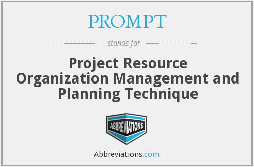 PROMPT - Project Resource Organization Management and Planning Technique