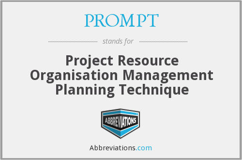 PROMPT - Project Resource Organisation Management Planning Technique