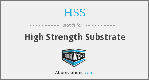 HSS - High Strength Substrate