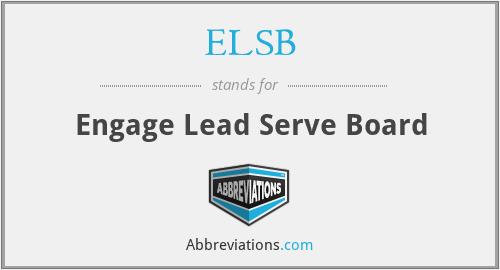 ELSB - Engage Lead Serve Board
