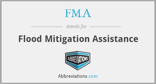 FMA - Flood Mitigation Assistance