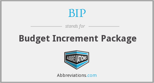 BIP - Budget Increment Package