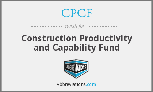 CPCF - Construction Productivity and Capability Fund