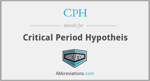 CPH - Critical Period Hypotheis