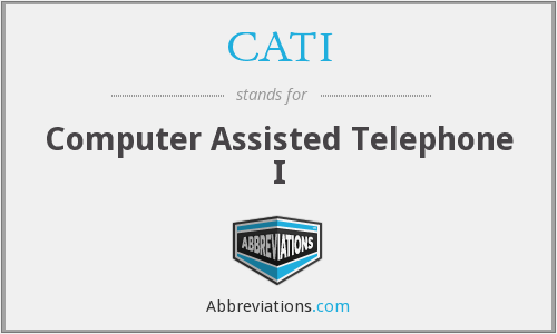 CATI - Computer Assisted Telephone I