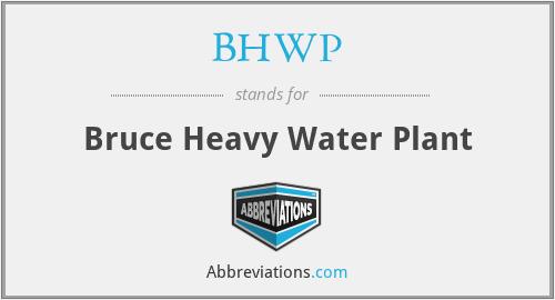 BHWP - Bruce Heavy Water Plant