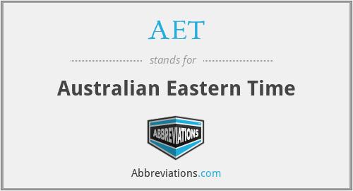 AET - Australian Eastern Time
