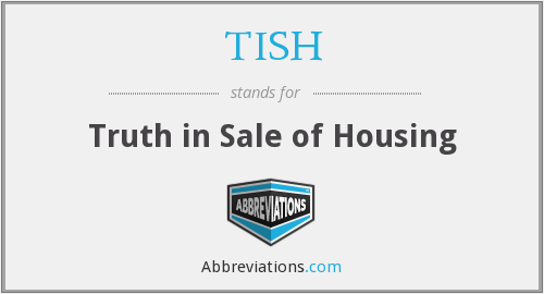 TISH - Truth in Sale of Housing