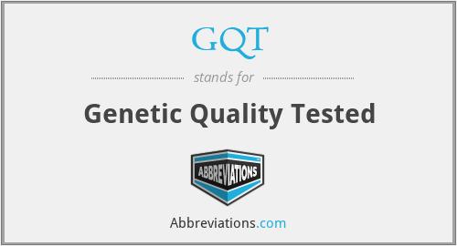 GQT - Genetic Quality Tested