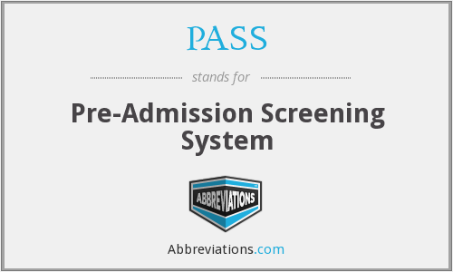 PASS - Pre-Admission Screening System