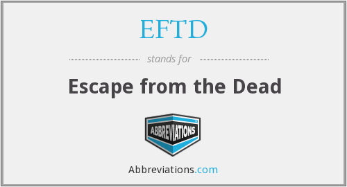 EFTD - Escape from the Dead
