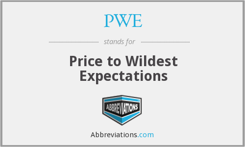 PWE - Price to Wildest Expectations