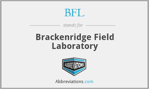BFL - Brackenridge Field Laboratory