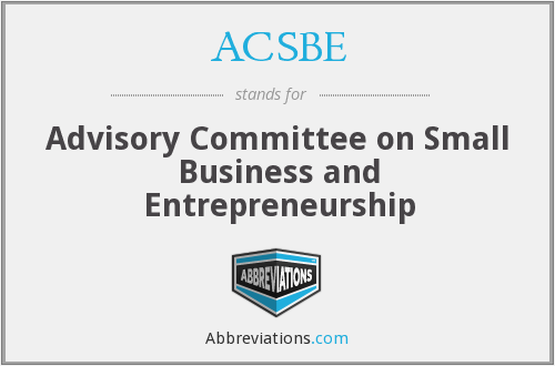 ACSBE - Advisory Committee on Small Business and Entrepreneurship
