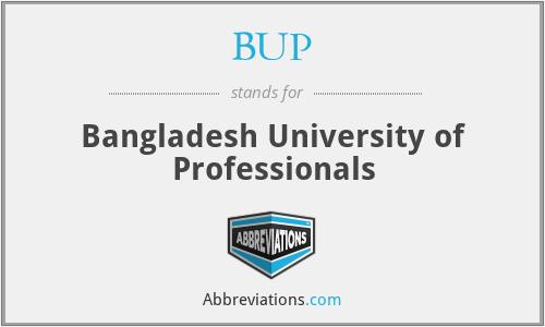 BUP - Bangladesh University of Professionals