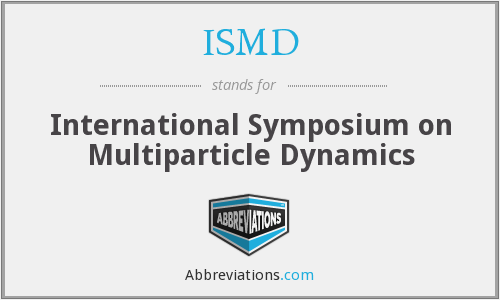 What does ISMD stand for?