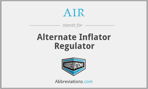 AIR - Alternate Inflator Regulator