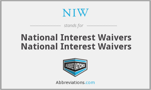 NIW - National Interest Waivers National Interest Waivers