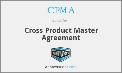 CPMA - Cross Product Master Agreement