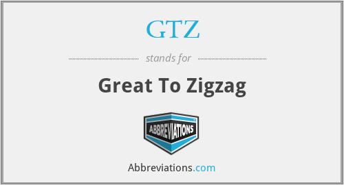 GTZ - Great To Zigzag