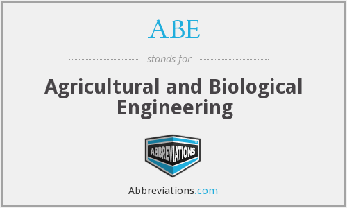ABE - Agricultural and Biological Engineering